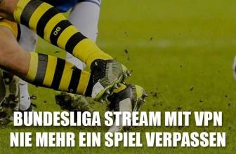 Bundesliga Stream mit VPN |  Nie mehr ein Spiel verpassen