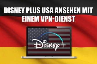 Disney plus USA ansehen via VPN