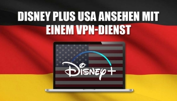 Disney plus USA ansehen via VPN