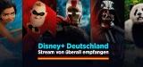 Den Disney Stream von überall empfangen