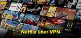 Bester VPN für netflix: Wie funktioniert das?